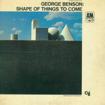George Benson, Shape of Things to Come mp3