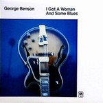 George Benson, I Got a Woman and Some Blues mp3