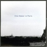 Chet Baker, Chet Baker in Paris mp3