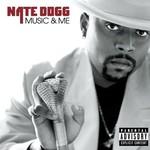 Nate Dogg, Music & Me