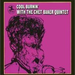 Chet Baker, Cool Burnin' With the Chet Baker Quintet mp3