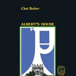 Chet Baker, Albert's House mp3