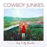 Cowboy Junkies, The Nomad Series, Volume 3: Sing In My Meadow mp3
