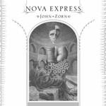 John Zorn, Nova Express mp3