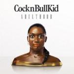 CocknBullKid, Adulthood