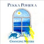 Pekka Pohjola, Changing Waters