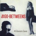 The Go-Betweens, 16 Lovers Lane