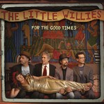 The Little Willies, For The Good Times