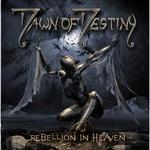 Dawn of Destiny, Rebellion In Heaven