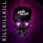 Kill The Noise, Kill Kill Kill