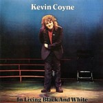 Kevin Coyne, In Living Black And White