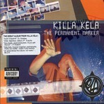 Killa Kela, The Permanent Marker