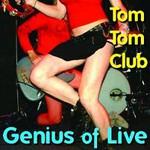 Tom Tom Club, Genius Of Live