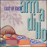 East Of Eden, Armadillo
