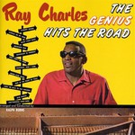 Ray Charles, The Genius Hits The Road