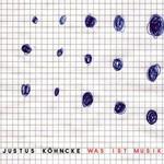 Justus Kohncke, Was Ist Musik