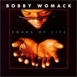 Bobby Womack, Roads Of Life