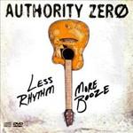 Authority Zero, Less Rhythm More Booze