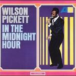 Wilson Pickett, In The Midnight Hour