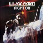 Wilson Pickett, Right On