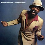 Wilson Pickett, A Funky Situation