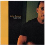 Jeffrey Osborne, Music Is Life