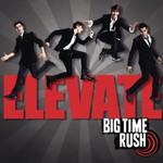 Big Time Rush, Elevate