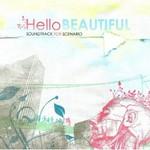 Hello Beautiful, Soundtrack for Scenario