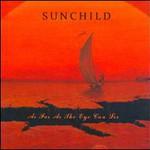 Sunchild, As Far As The Eye Can See