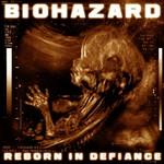 Biohazard, Reborn In Defiance