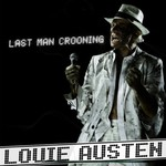 Louie Austen, Last Man Crooning/Electrotaining You!