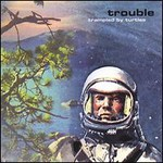 Trampled by Turtles, Trouble