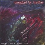 Trampled by Turtles, Songs From A Ghost Town