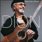 Dion, Tank Full Of Blues