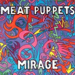 Meat Puppets, Mirage