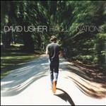David Usher, Hallucinations