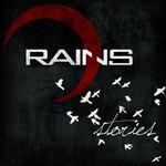 Rains, Stories