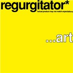 Regurgitator, ...art