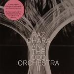 Raz Ohara and The Odd Orchestra, II