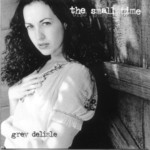 Grey DeLisle, The Small Time