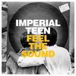 Imperial Teen, Feel The Sound
