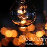 Placid Larry, Melancholy Light mp3