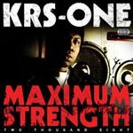 KRS-One, Maximum Strength