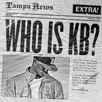 KB, Who Is KB?