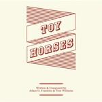 Toy Horses, Toy Horses