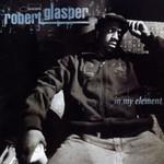 Robert Glasper, In My Element