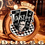 The Toasters, Dub 56