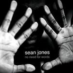 Sean Jones, No Need for Words