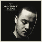 Maverick Sabre, Lonely Are The Brave