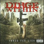 Dirge Within, Force Fed Lies